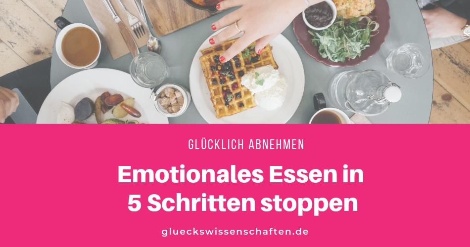 Emotionales Essen in 5 Schritten stoppen