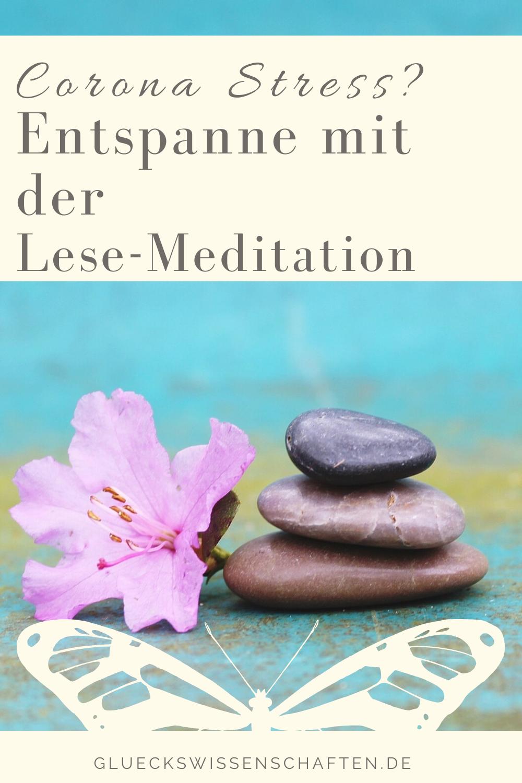 Glückswissenschaften - Corona Stress - Entspanne mit der Lese-Meditation