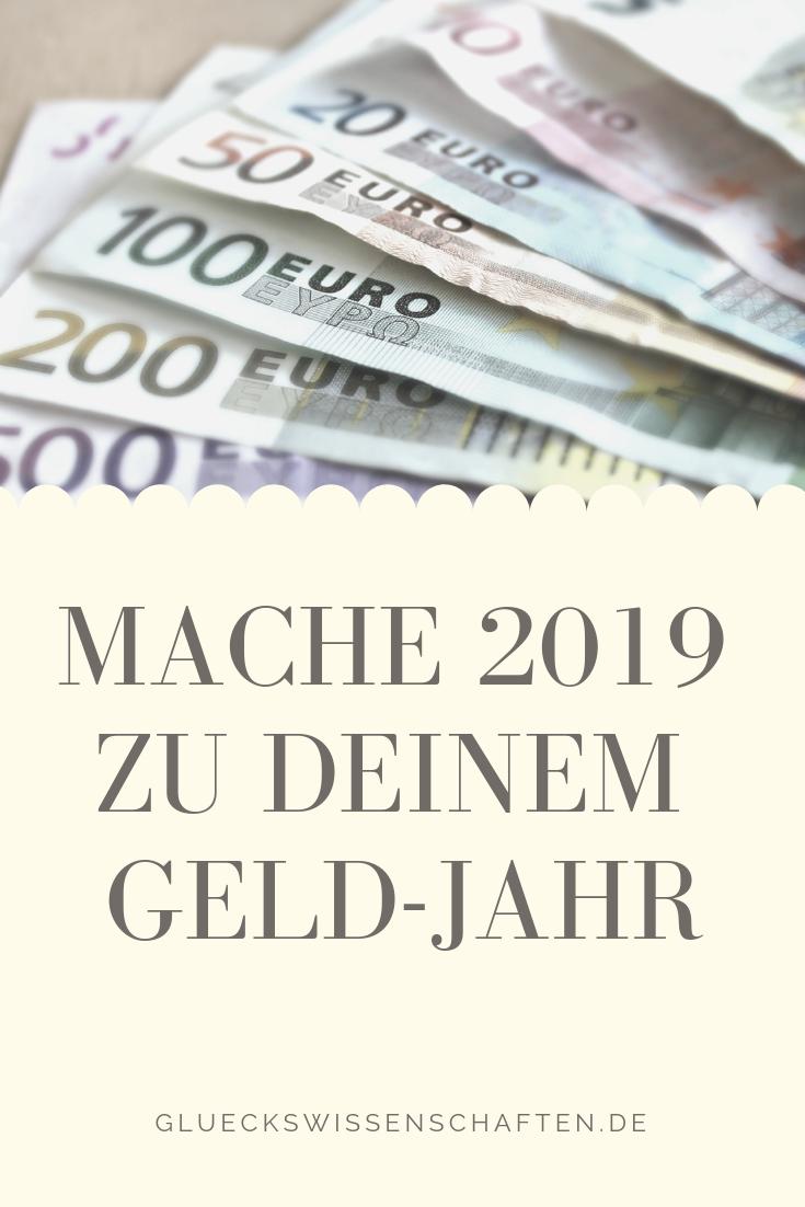Mache 2019 Zu Deinem Geld Jahr
