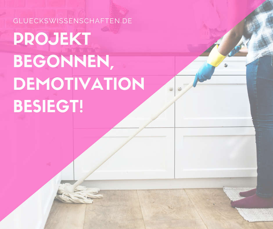 Projekt begonnen, Demotivation besiegt!