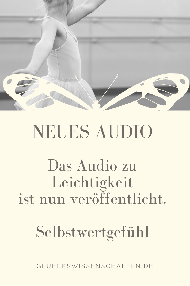 Neues Audio Leichtigkeit ist nun veröffentlicht im Kapitel Selbstwertgefühl