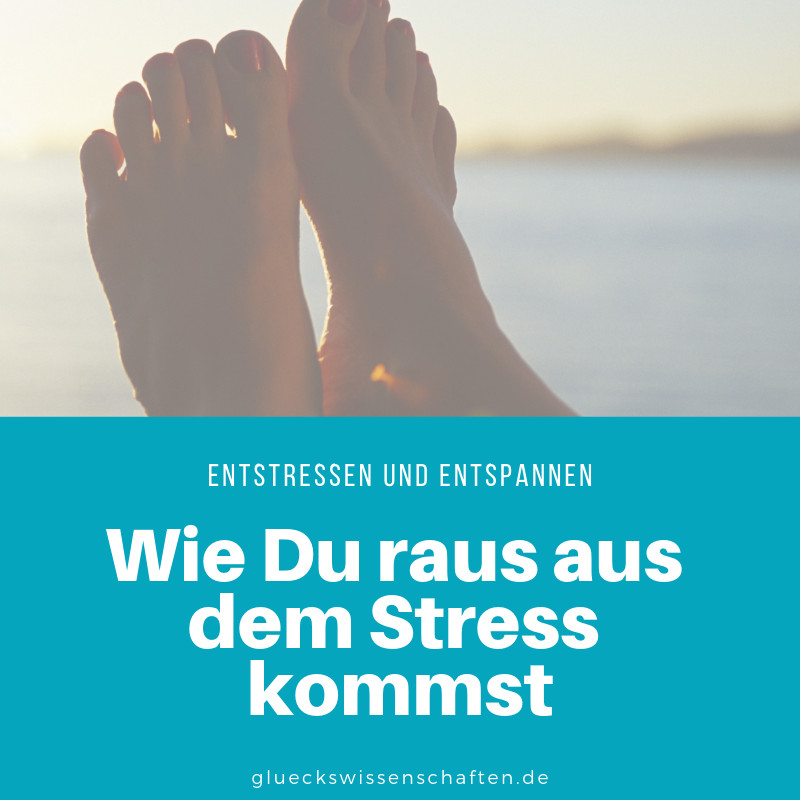 Wie Du raus aus dem Stress kommst