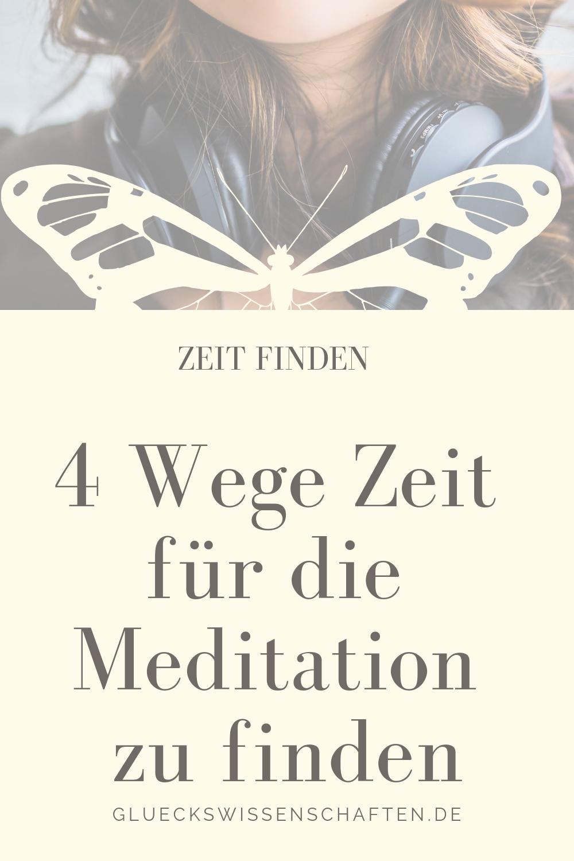 4 Wege! Zeit für die Meditation zu finden