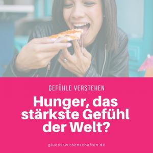 Hunger, das stärkste Gefühl der Welt?Hunger, das stärkste Gefühl der Welt?