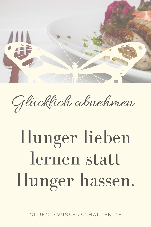 Hunger lieben lernen statt Hunger hassen.