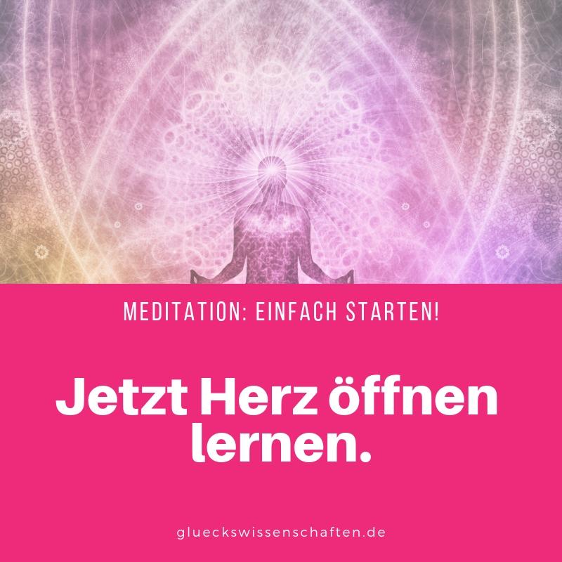 Meditation: Einfach starten! Jetzt Herz öffnen lernen.