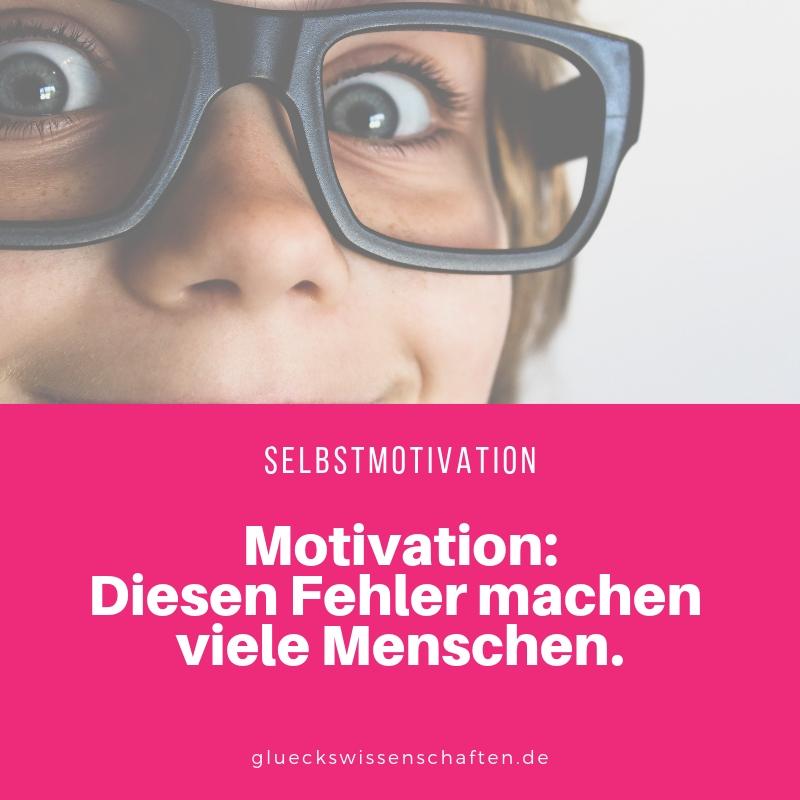 Motivation: Diesen Fehler machen viele Menschen.