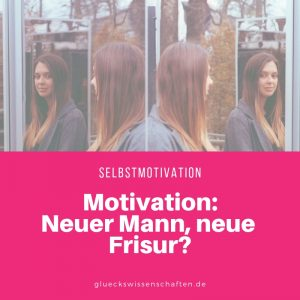 Motivation: Neuer Mann, neue Frisur?