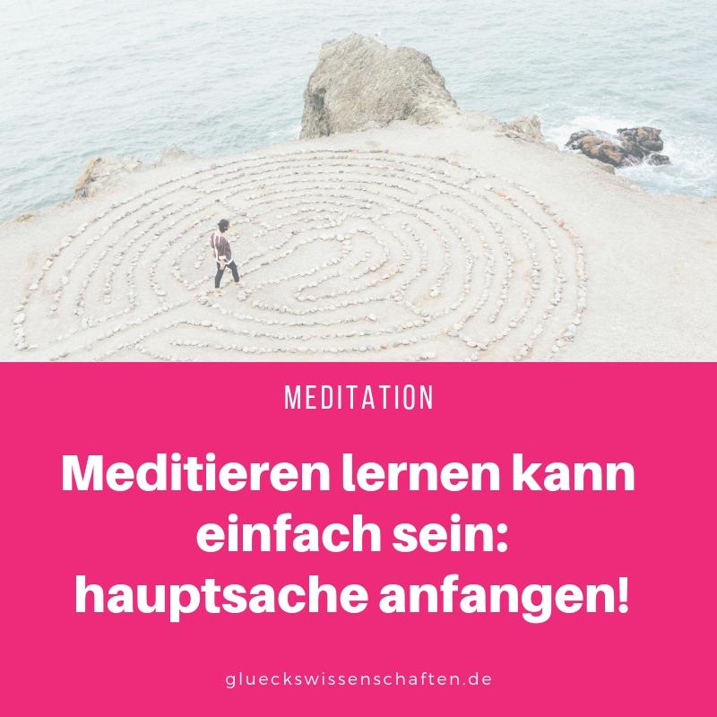 Meditieren lernen kann einfach sein_ hauptsache anfangen!