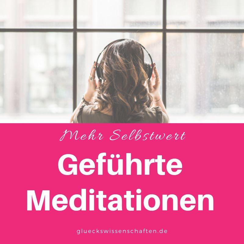 Geführte Meditationen führen zu mehr Selbstwert