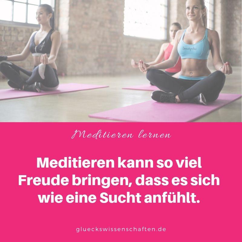 Meditieren kann so viel Freude bringen, dass es sich echt wie eine Sucht anfühlt