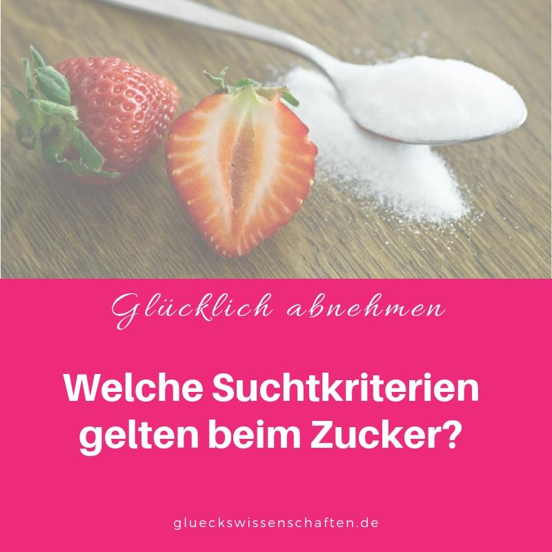 Welche Suchtkriterien gelten beim Zucker?