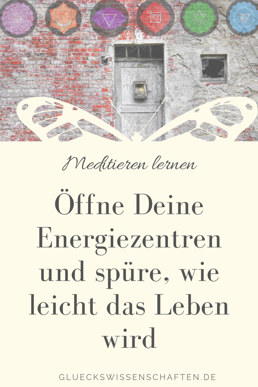 Öffne Deine Energiezentren und spüre, wie leicht das Leben wird - meditieren lernen