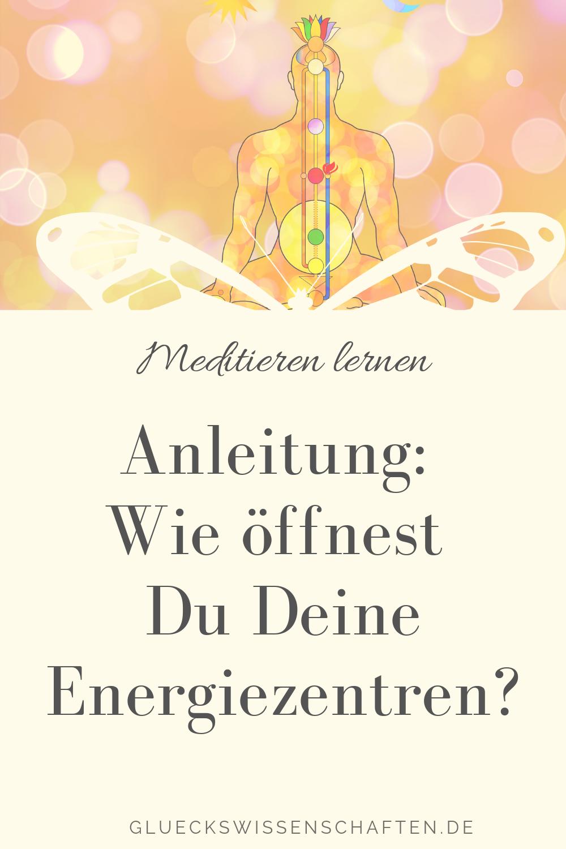 Anleitung: Wie öffnest Du Deine Energiezentren
