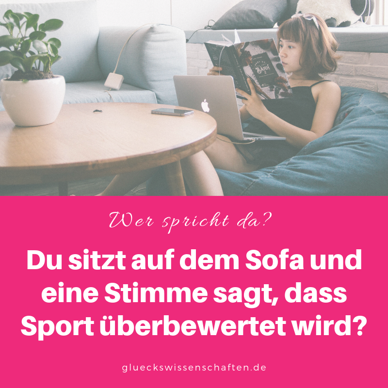 Du sitzt auf dem Sofa und eine Stimme sagt, dass Sport überbewertet wird