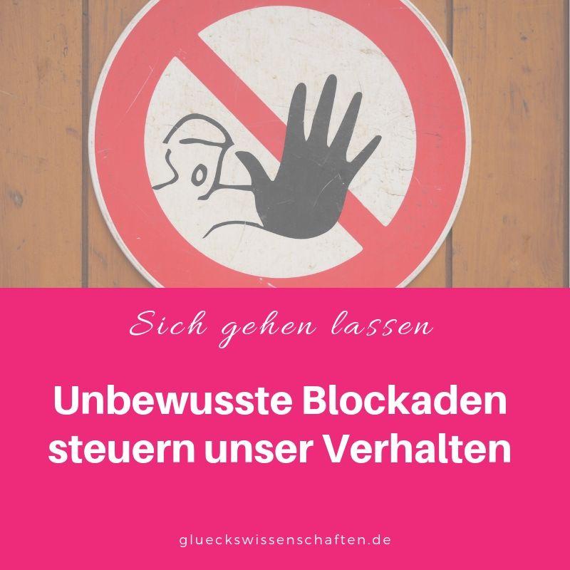 Unbewusste Blockaden steuern unser Verhalten