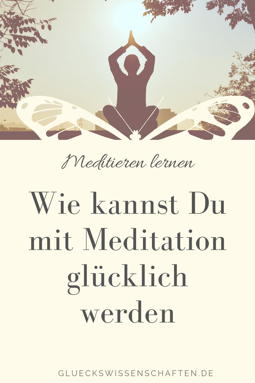 Wie kannst Du mit Meditation glücklich werden