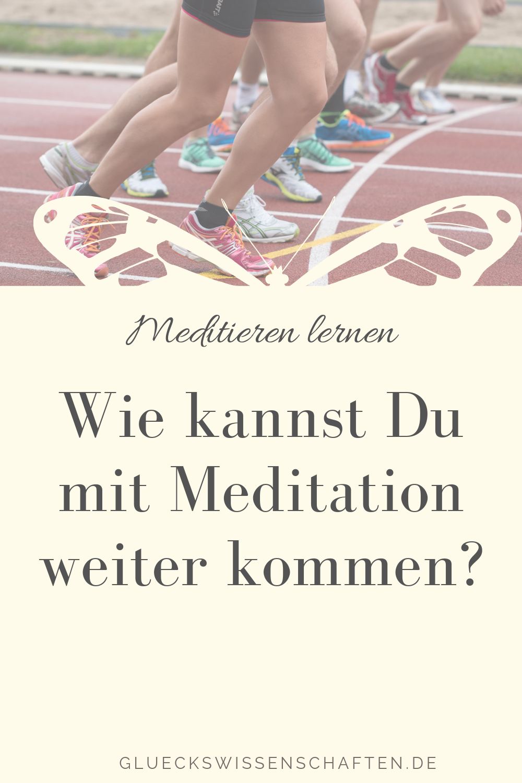 Wie kannst Du mit Meditation weiter kommen?