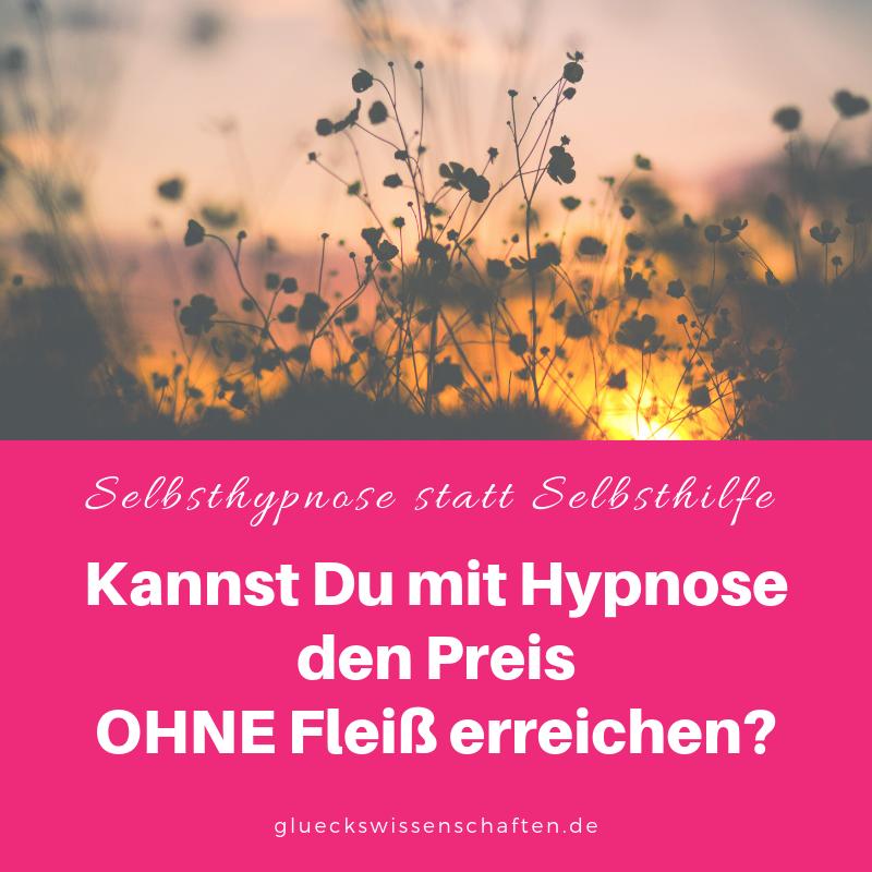 Kannst Du mit Hypnose den Preis OHNE Fleiß erreichen