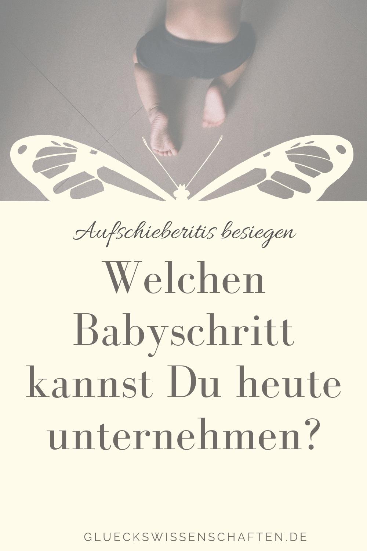 Welchen Babyschritt kannst Du heute unternehmen_