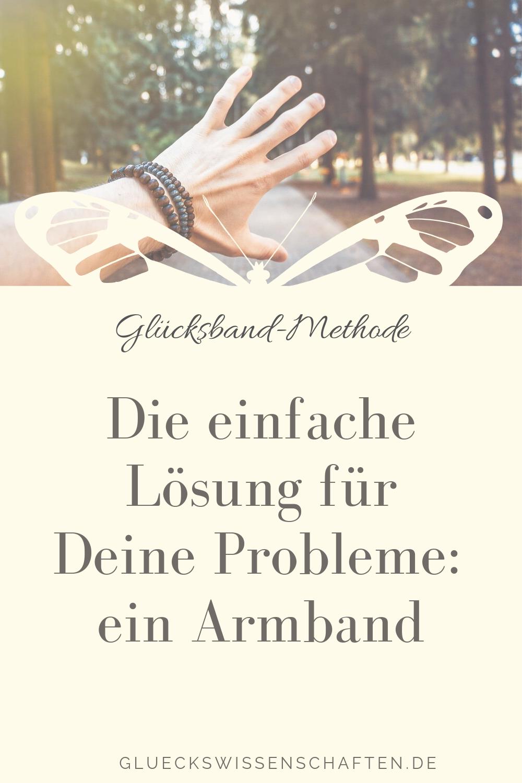 Glückswissenschaften- Glücksband-Methode - Einfache Lösung für Deine Probleme- ein Armband