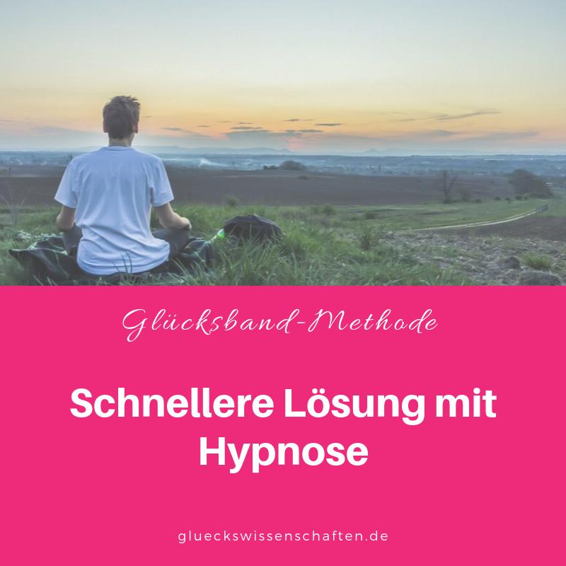Glückswissenschaften- Glücksband-Methode -Schnellere Lösung mit Hypnose