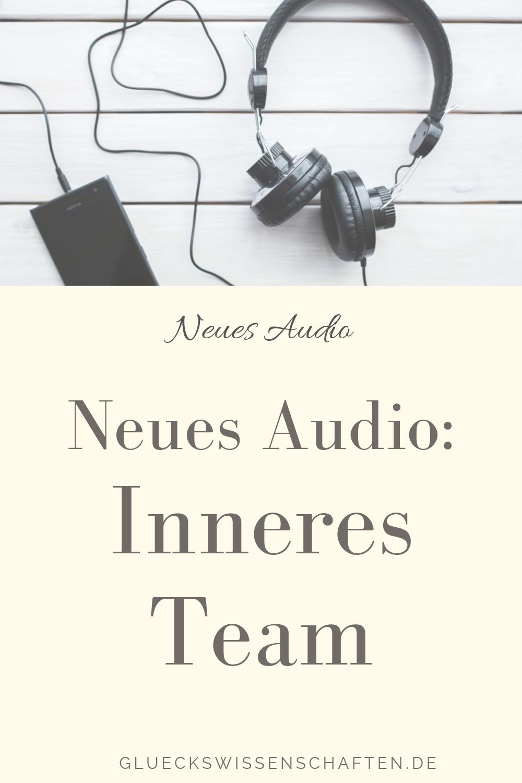 Glückswissenschaften - Neues Audio - Inneres Team