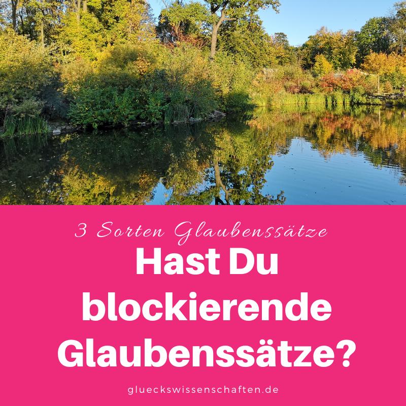 Glückswissenschaften - 3 Sorten Glaubenssätze - Hast Du blockierende Glaubenssätze?