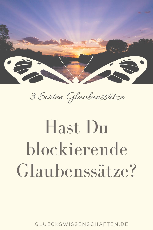Glückswissenschaften - 3 Sorten Glaubenssätze - Hast Du blockierende Glaubenssätze