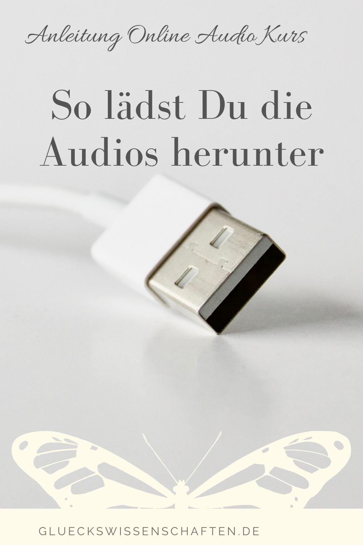 Glückswissenschaften - Anleitung Online Audio Kurs - So lädst Du die Audios herunter