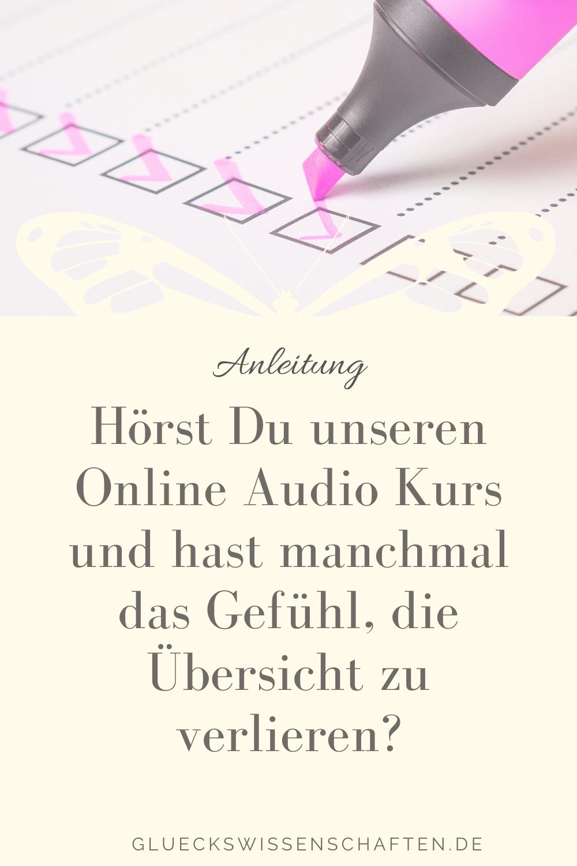 Glückswissenschaften - Eine Anleitung - Hörst Du unseren Online Audio Kurs und suchst Übersicht