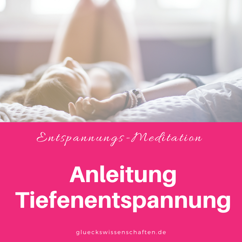 Glückswissenschaften - Entspannungs-Meditation - Power Relax Nap - Anleitung Tiefenentspannung