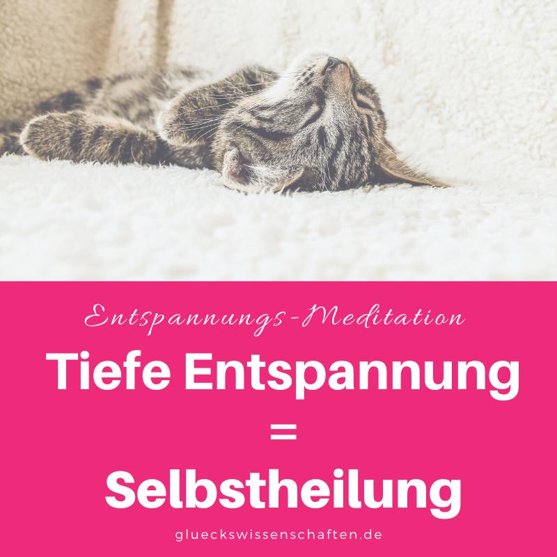 Glückswissenschaften - Entspannungs-Meditation - Power Relax Nap - Tiefe Entspannung gleich Selbstheilung