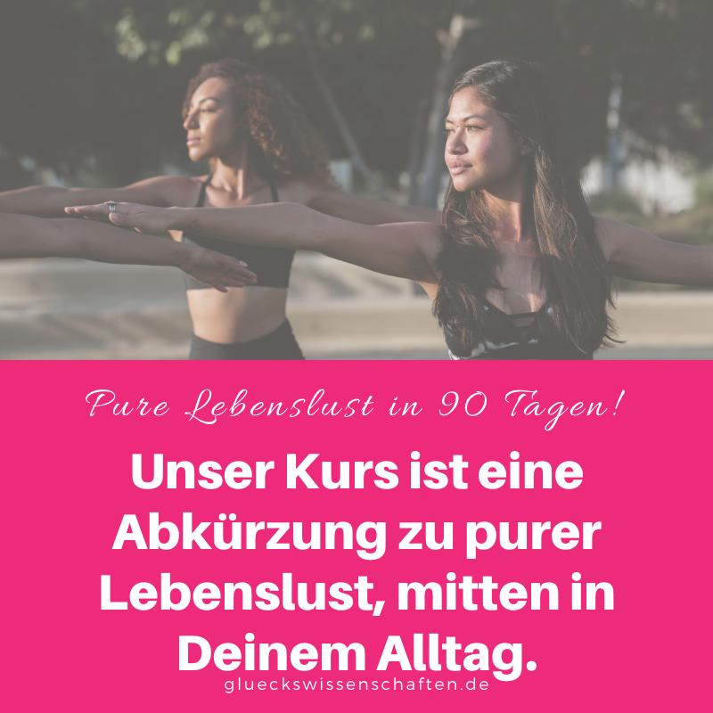 Glückswissenschaften - Fahrplan für den Tag - Pure Lebenslust in 90 Tagen!