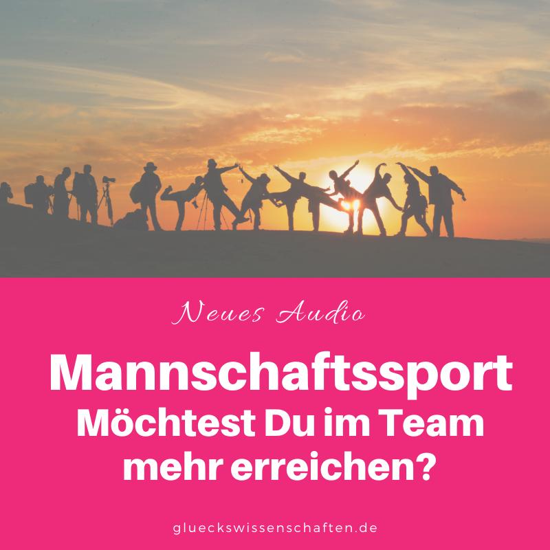 Glückswissenschaften - Neues Audio - Mannschaftssport Möchtest Du im Team mehr erreichen
