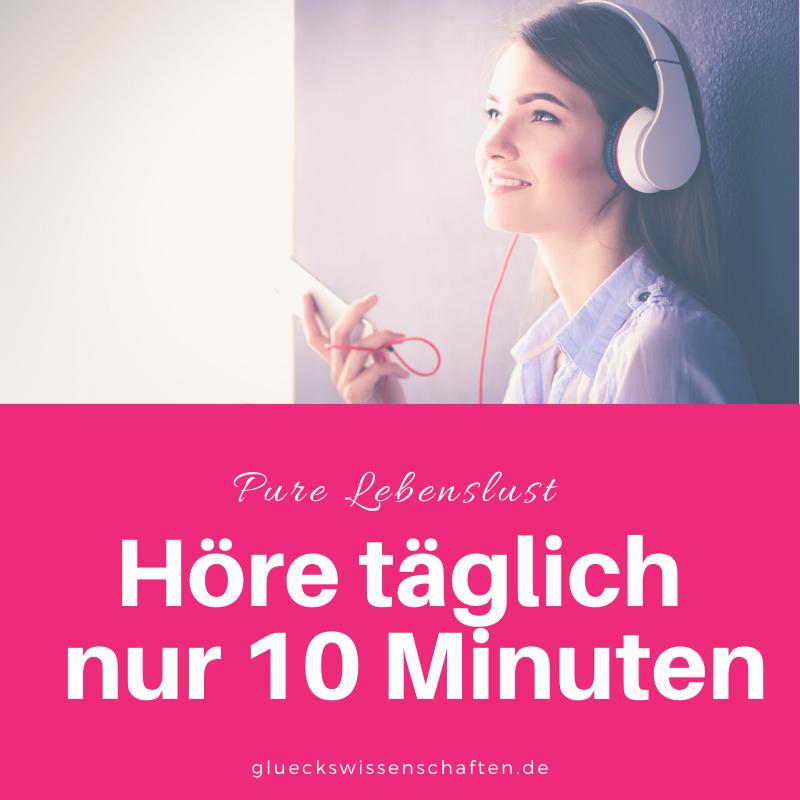 Glückswissenschaften - Pure Lebenslust - Höre täglich nur 10 Minuten