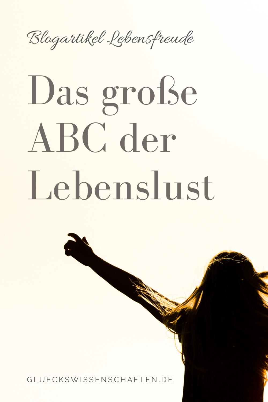 Glückswissenschaften - Blogartikel Lebensfreude - Das große ABC der Lebenslust