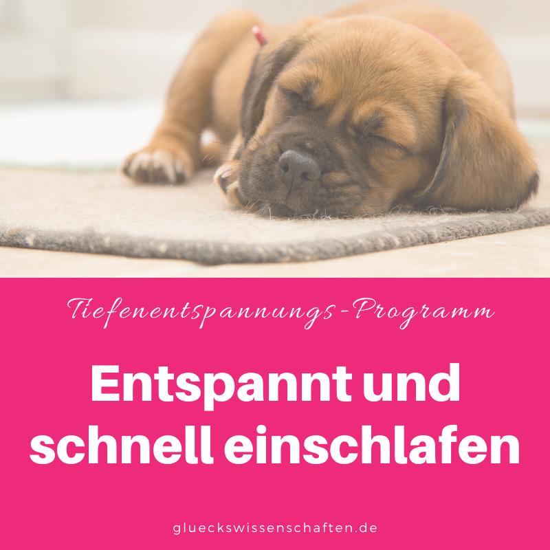 Glückswissenschaften - Tiefenentspannungs-Programm - Entspannt und schnell einschlafen