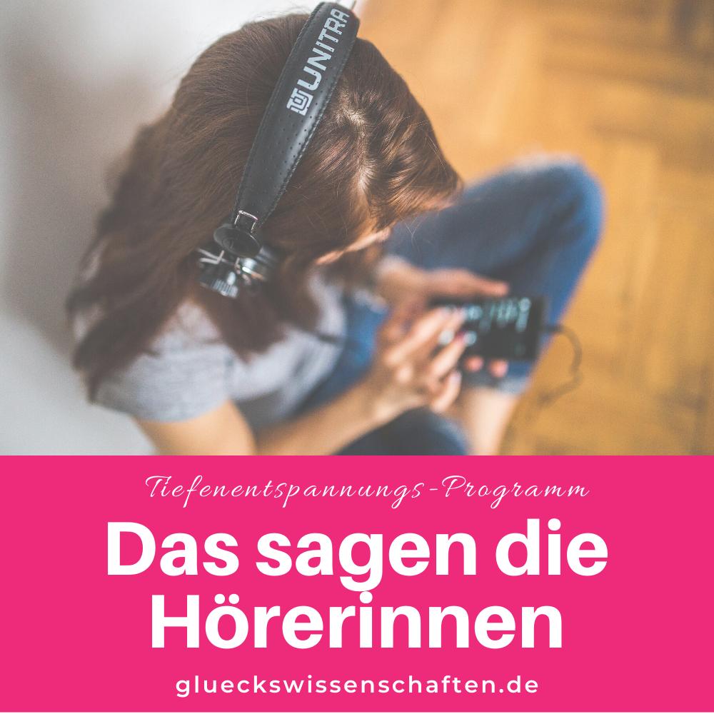 Glückswissenschaften -Entspannungs-Programm - Das sagen die Hörerinnen