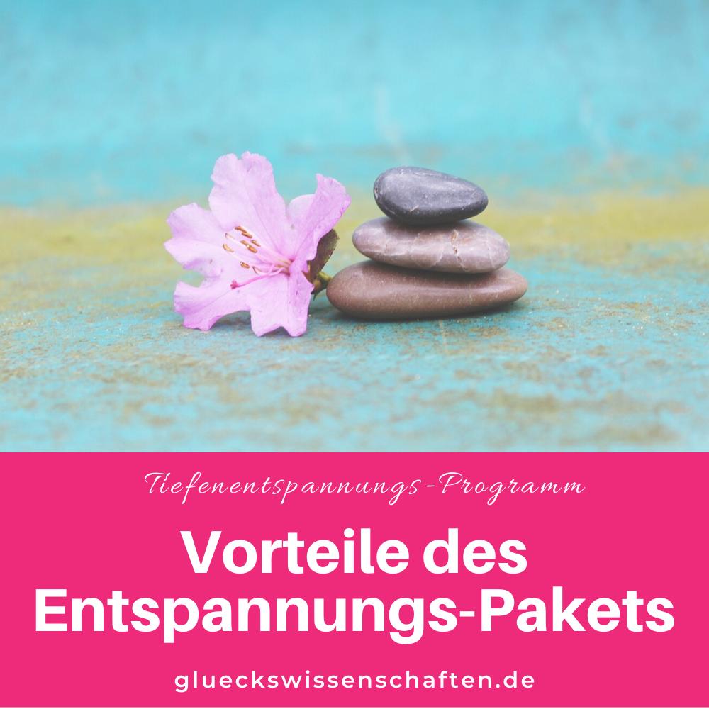 Glückswissenschaften -Entspannungs-Programm - Vorteile des Entspannungs-Pakets