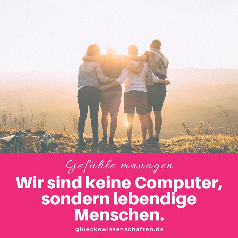 Glückswissenschaften - Gefühle managen - Wir sind keine Computer