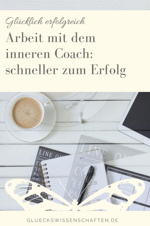 Glückswissenschaften - Glücklich erfolgreich - Arbeit mit dem inneren Coach-schneller zum Erfolg