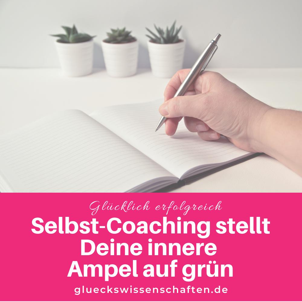 Glückswissenschaften - Glücklich erfolgreich - Selbst-Coaching stellt Deine innere Ampel auf grün