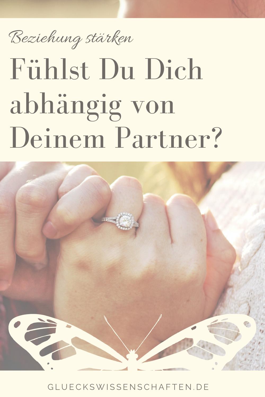 Glückswissenschaften - Innige Partnerschaft - Fühlst Du Dich abhängig von Deinem Partner