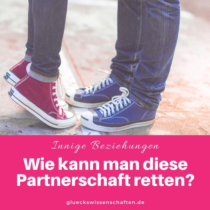 Glückswissenschaften - Innige Partnerschaft - Wie kann man diese Partnerschaft retten