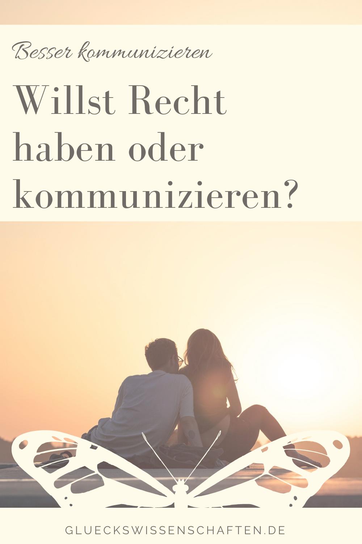 Glückswissenschaften - Innige Partnerschaft - Willst Recht haben oder kommunizieren
