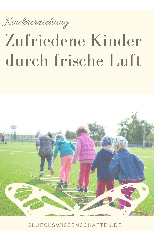 Glückswissenschaften - Kindererziehung - Zufriedene Kinder durch frische Luft