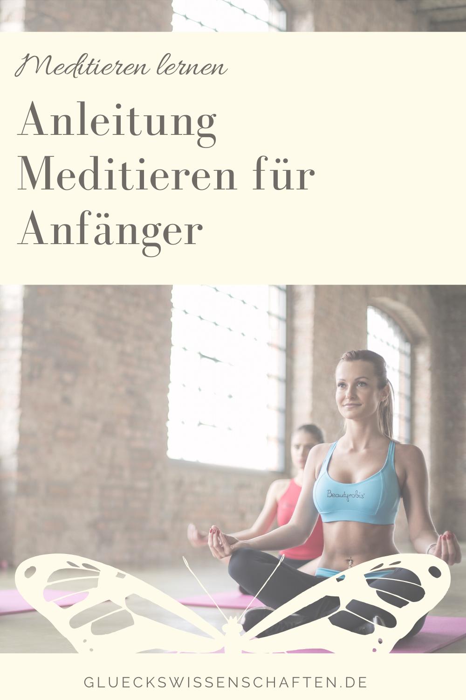 Glückswissenschaften - Meditieren lernen -Anleitung Meditieren für Anfänger