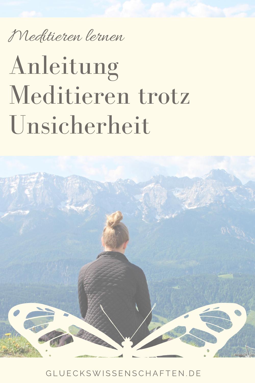 Glückswissenschaften - Meditieren lernen -Anleitung Meditieren trotz Unsicherheit