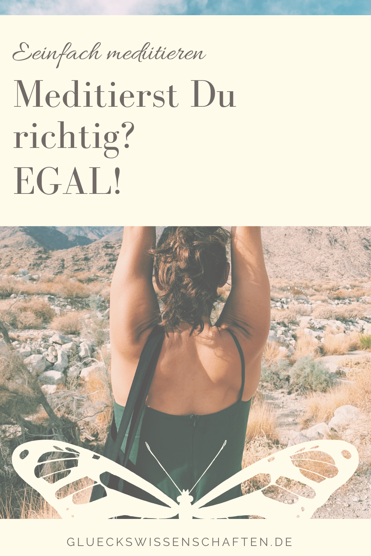 Glückswissenschaften - Meditieren lernen -Meditierst Du richtig - EGAL